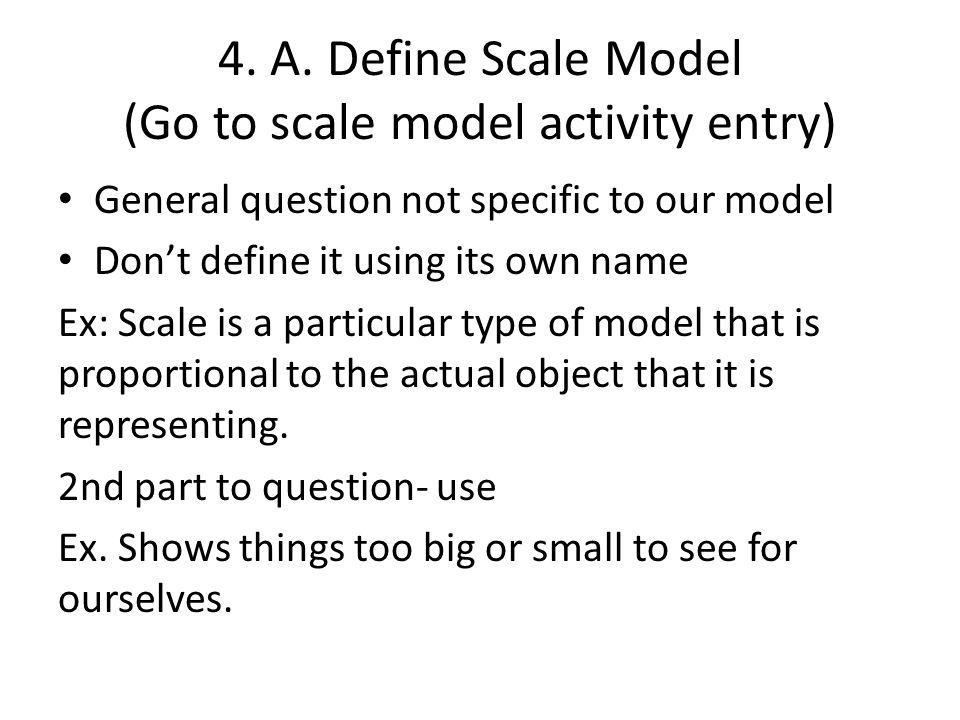 4. A. Define Scale Model (Go to scale model activity entry)