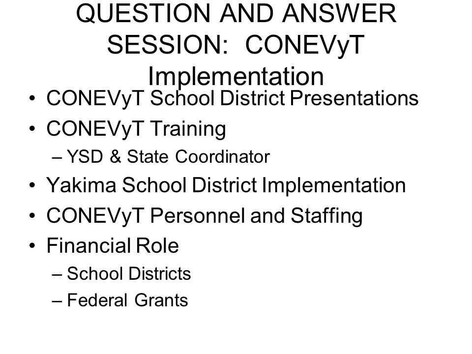 QUESTION AND ANSWER SESSION: CONEVyT Implementation