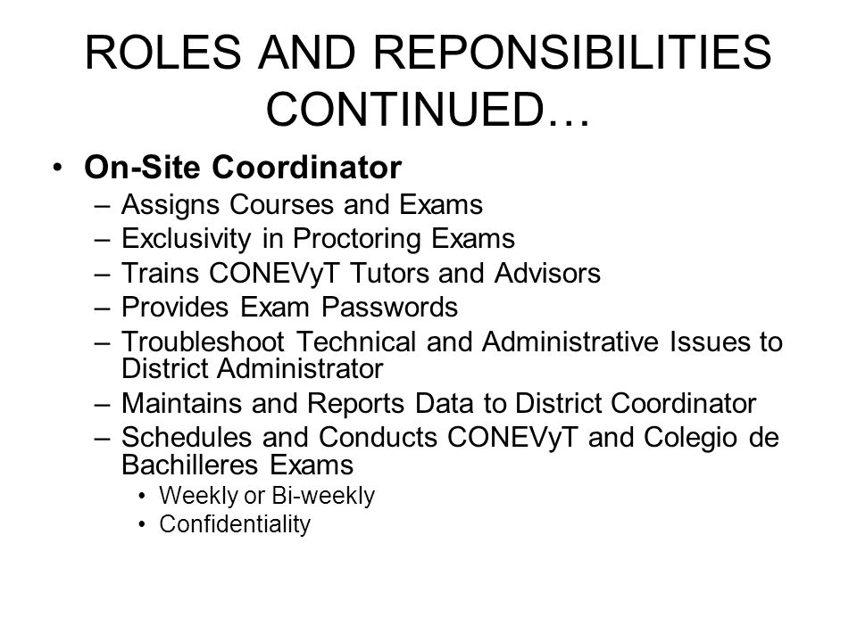 ROLES AND REPONSIBILITIES CONTINUED…