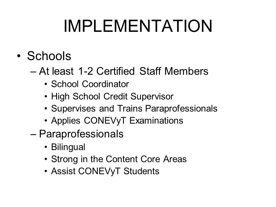 IMPLEMENTATION Schools At least 1-2 Certified Staff Members