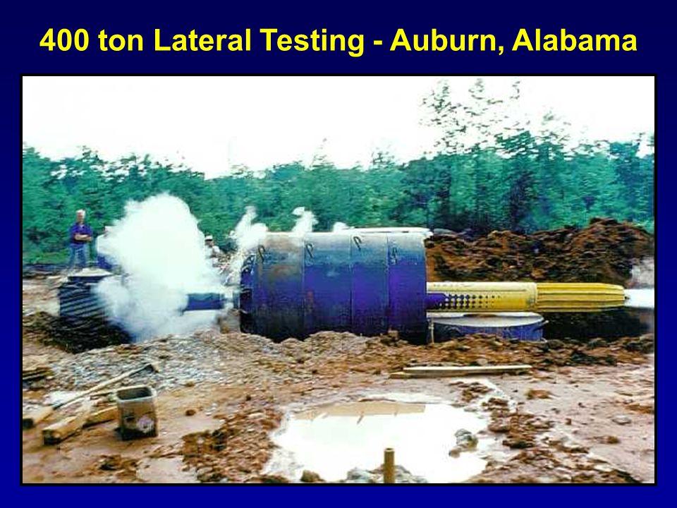 400 ton Lateral Testing - Auburn, Alabama