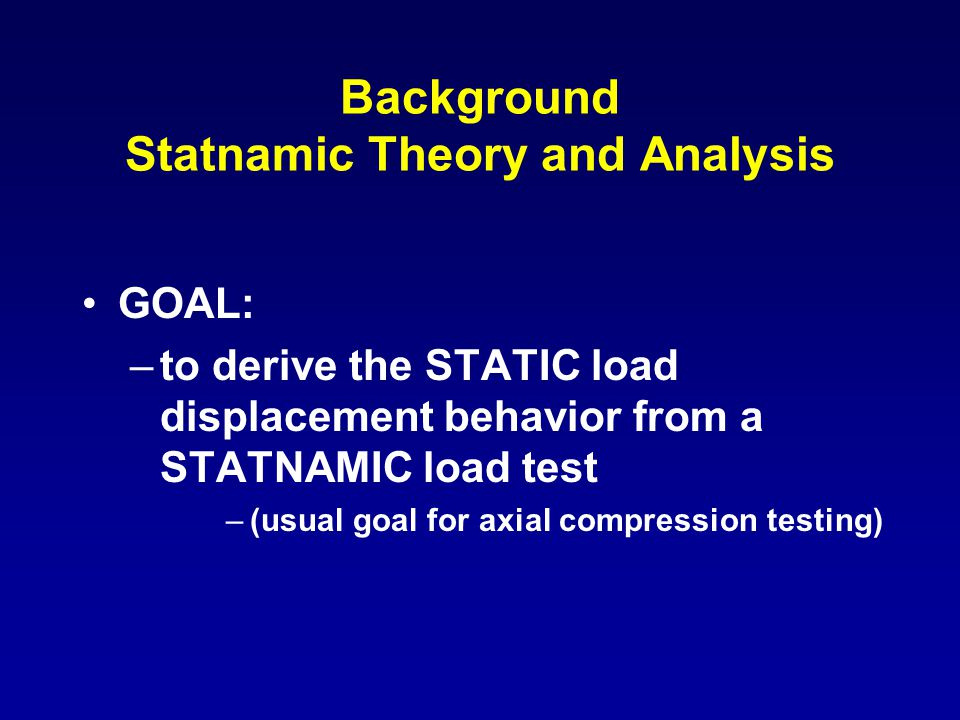 Background Statnamic Theory and Analysis