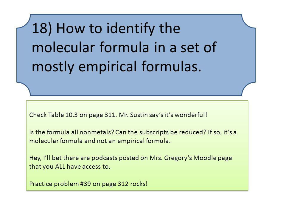 18) How to identify the molecular formula in a set of mostly empirical formulas.
