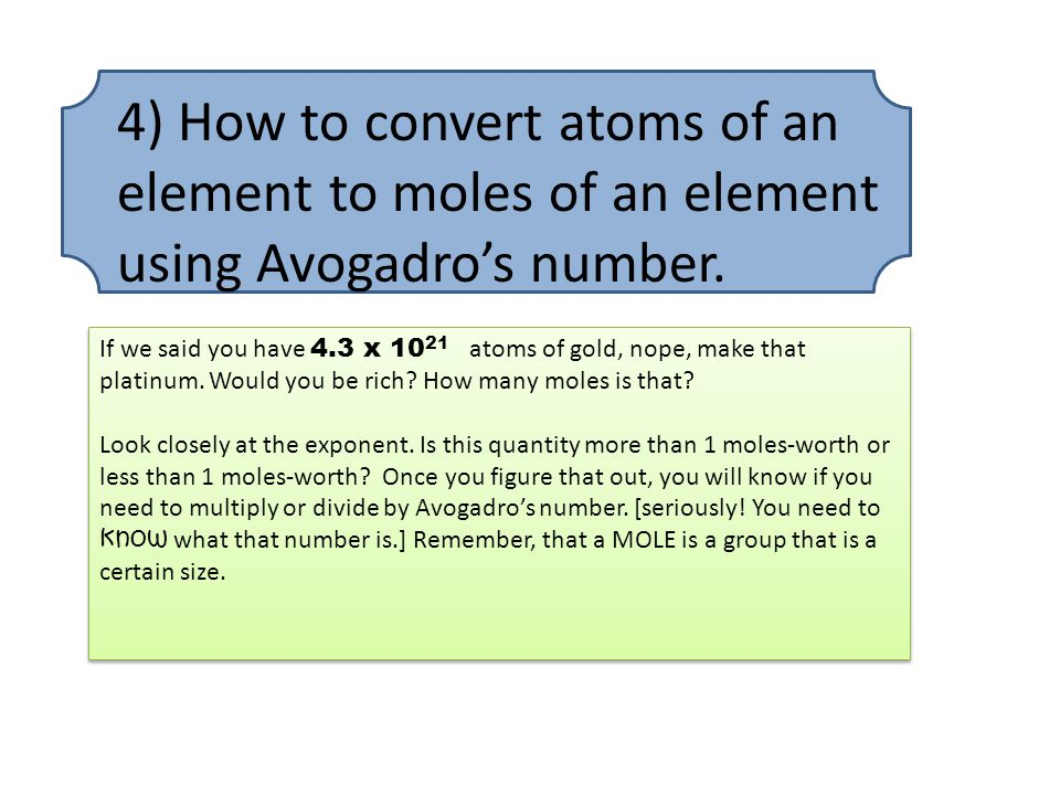 4) How to convert atoms of an element to moles of an element using Avogadro's number.
