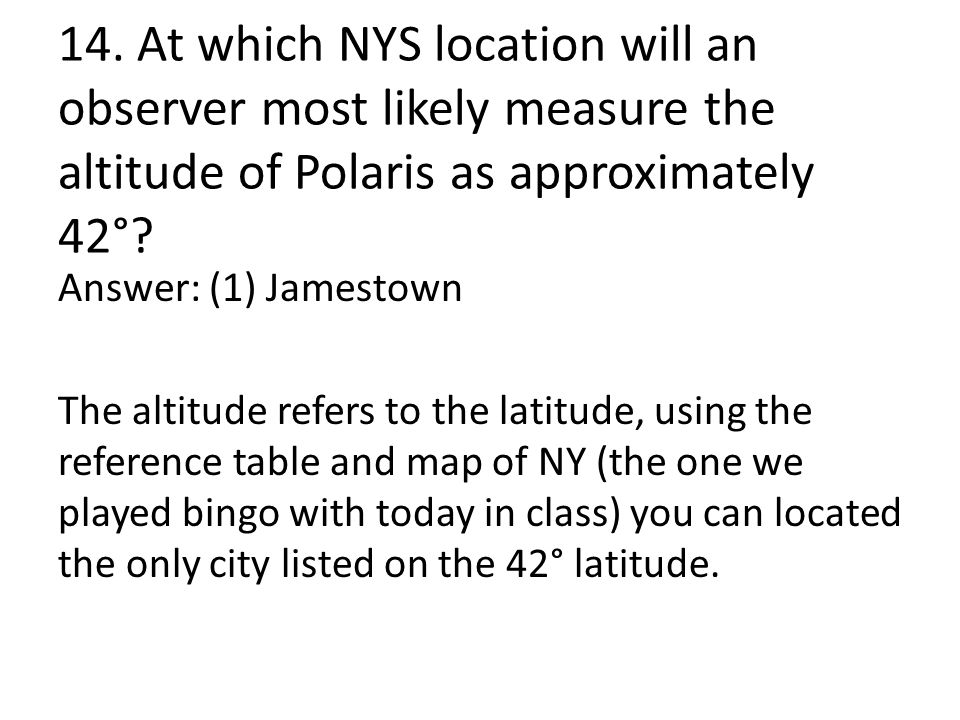 14. At which NYS location will an observer most likely measure the altitude of Polaris as approximately 42°