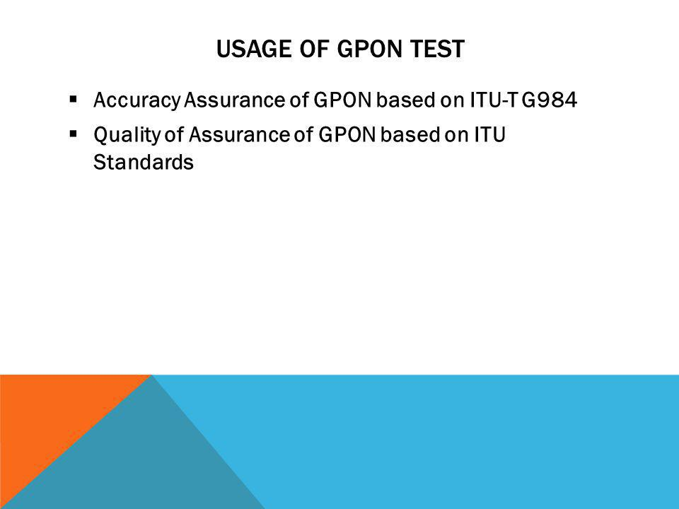 Usage of GPON Test Accuracy Assurance of GPON based on ITU-T G984
