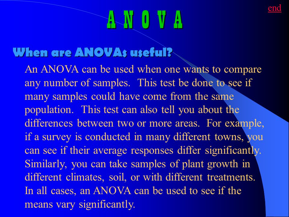 A N O V A When are ANOVAs useful