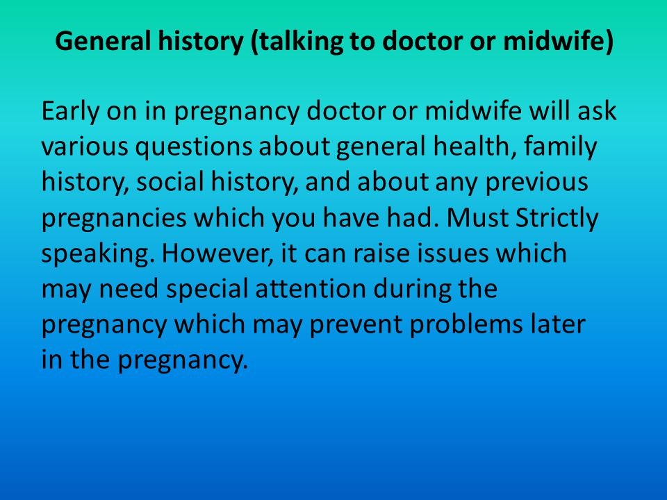 General history (talking to doctor or midwife)