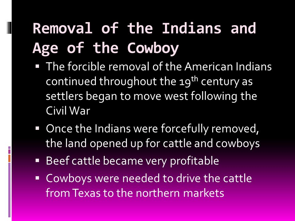 Removal of the Indians and Age of the Cowboy