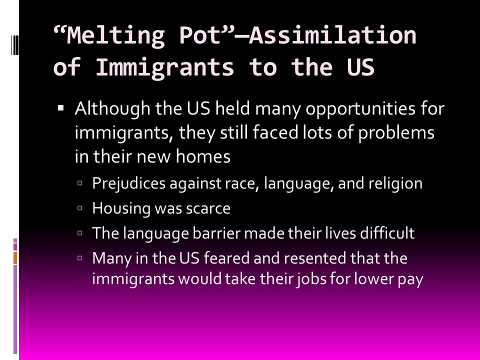 Melting Pot —Assimilation of Immigrants to the US