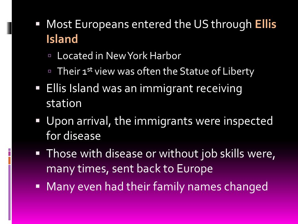 Most Europeans entered the US through Ellis Island