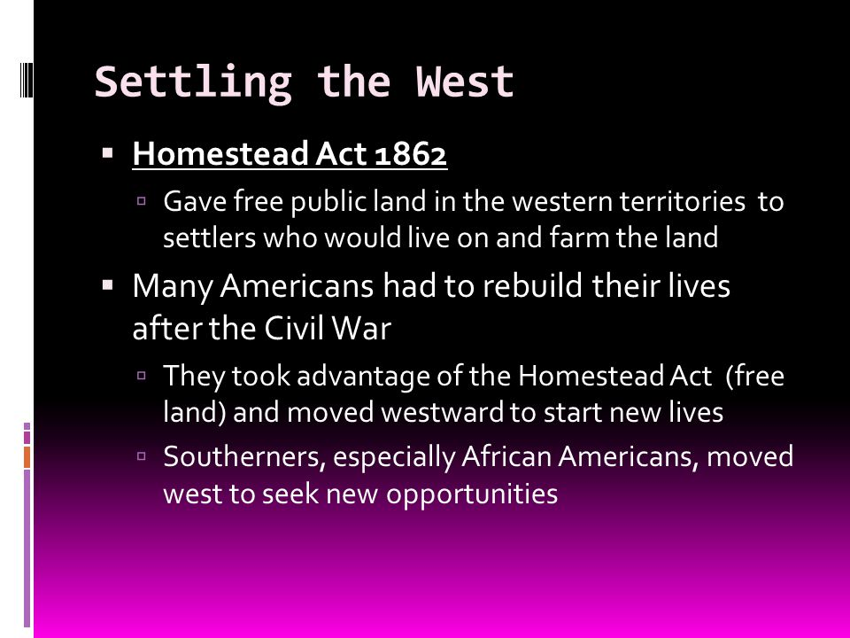 Settling the West Homestead Act 1862