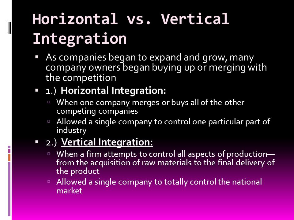 Horizontal vs. Vertical Integration