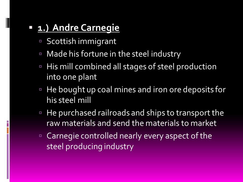1.) Andre Carnegie Scottish immigrant