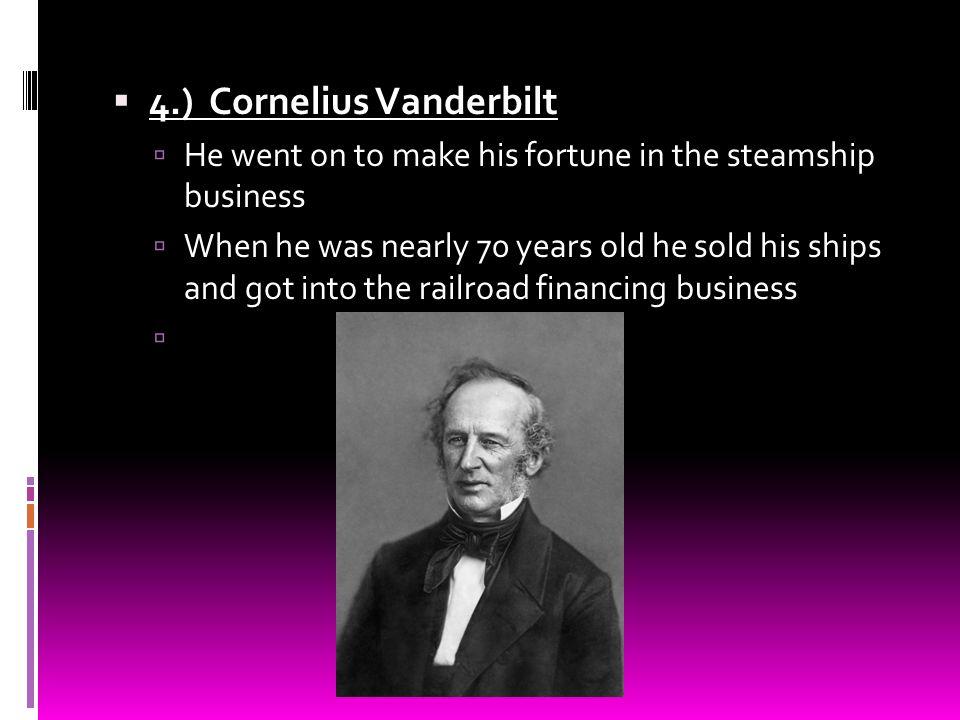 4.) Cornelius Vanderbilt