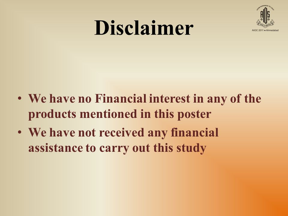 Disclaimer We have no Financial interest in any of the products mentioned in this poster.