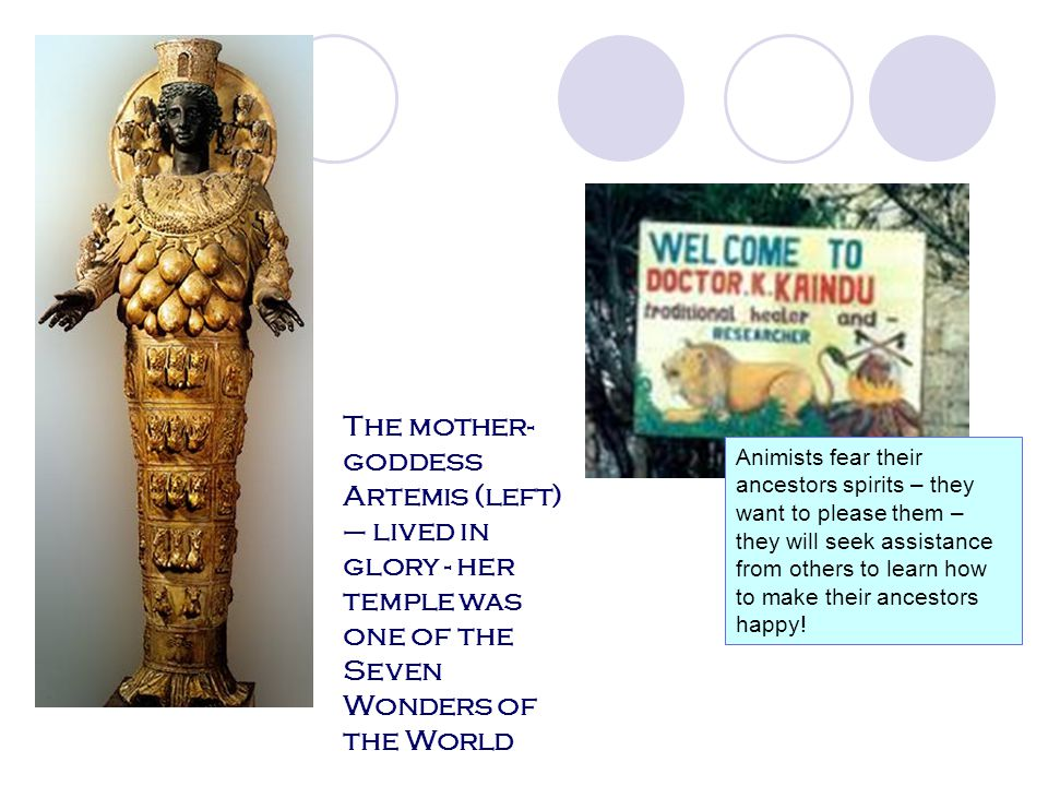 The mother-goddess Artemis (left) – lived in glory - her temple was one of the Seven Wonders of the World