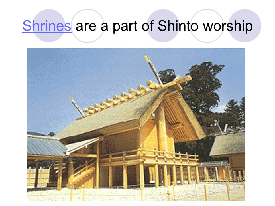 Shrines are a part of Shinto worship