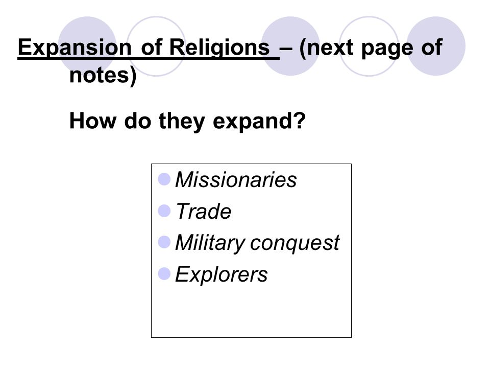 Expansion of Religions – (next page of notes) How do they expand