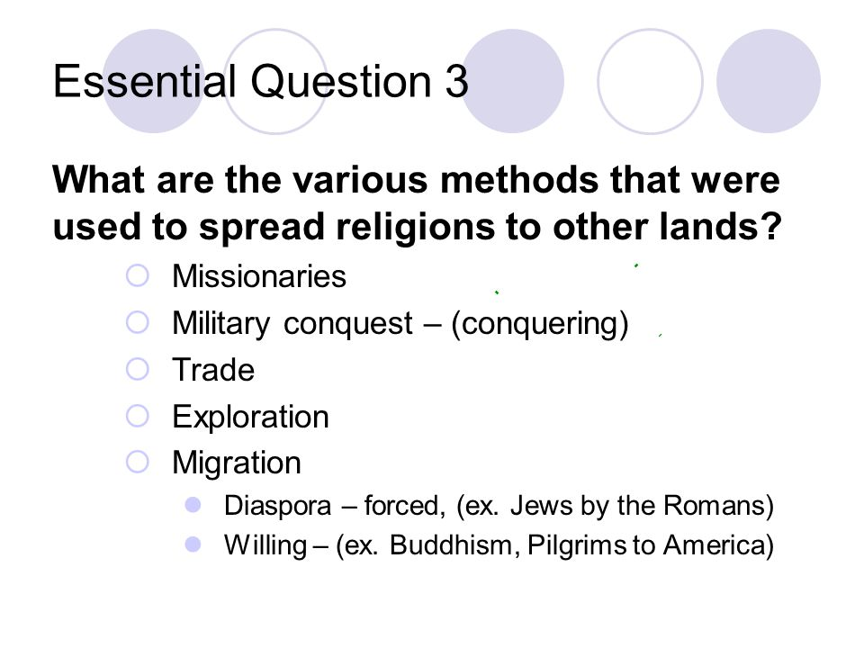 Essential Question 3 What are the various methods that were used to spread religions to other lands