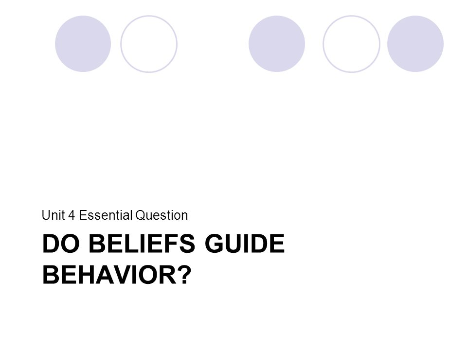 Do beliefs guide behavior