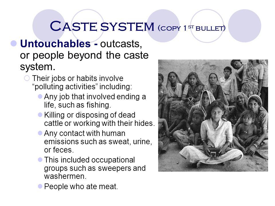 Caste system (copy 1st bullet)