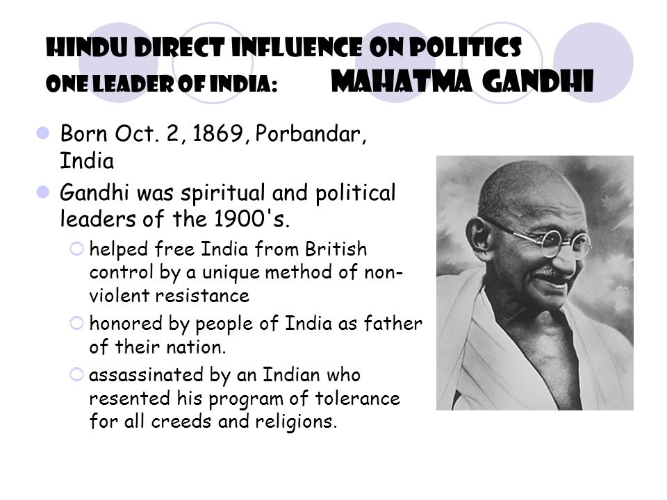 Hindu direct influence on politics one leader of India: Mahatma Gandhi