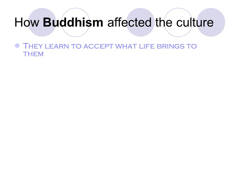 How Buddhism affected the culture