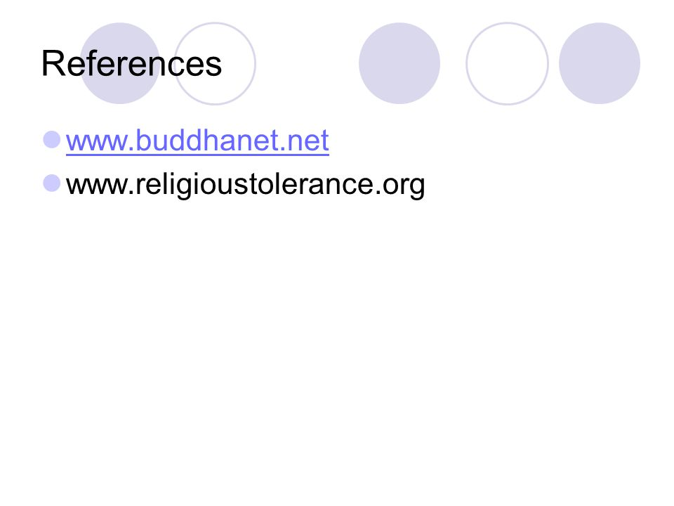 References www.buddhanet.net www.religioustolerance.org 90