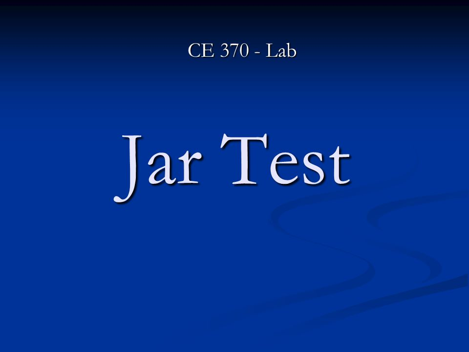 CE 370 - Lab Jar Test