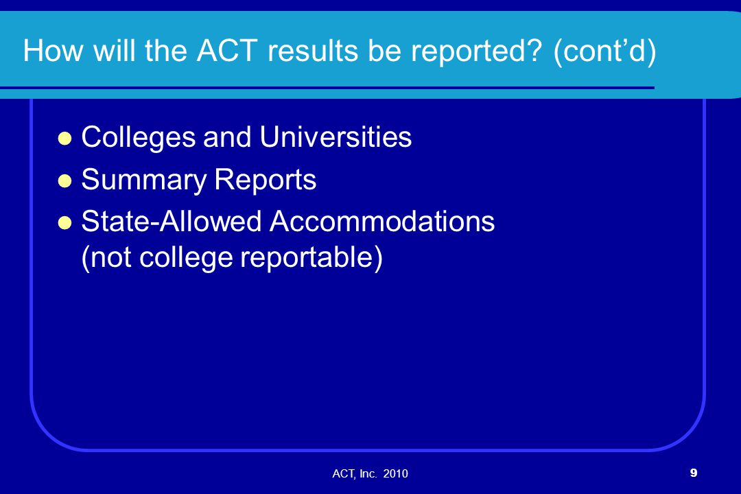 How will the ACT results be reported (cont'd)