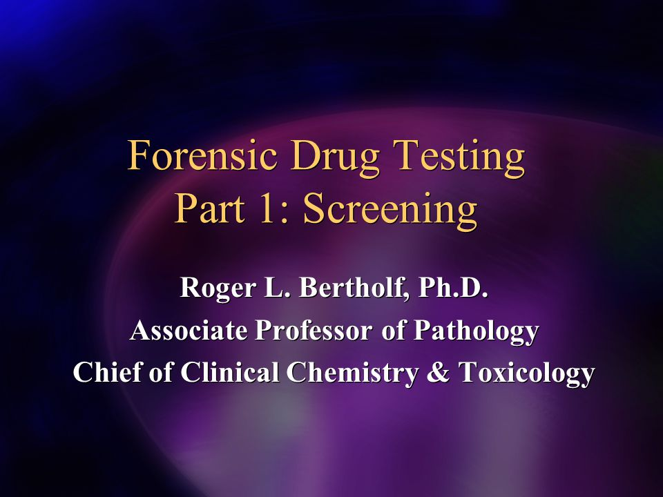 Forensic Drug Testing Part 1: Screening