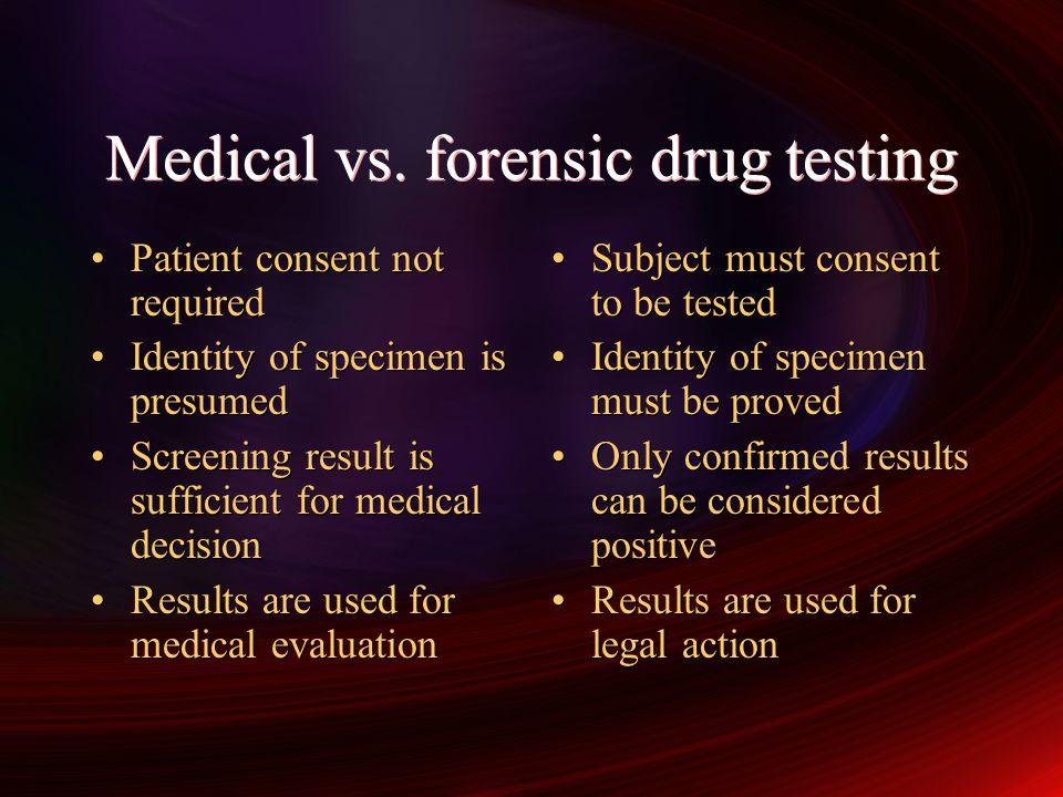 Medical vs. forensic drug testing