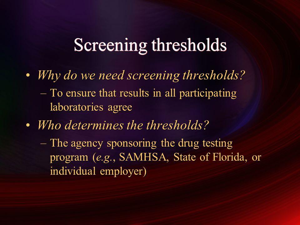 Screening thresholds Why do we need screening thresholds