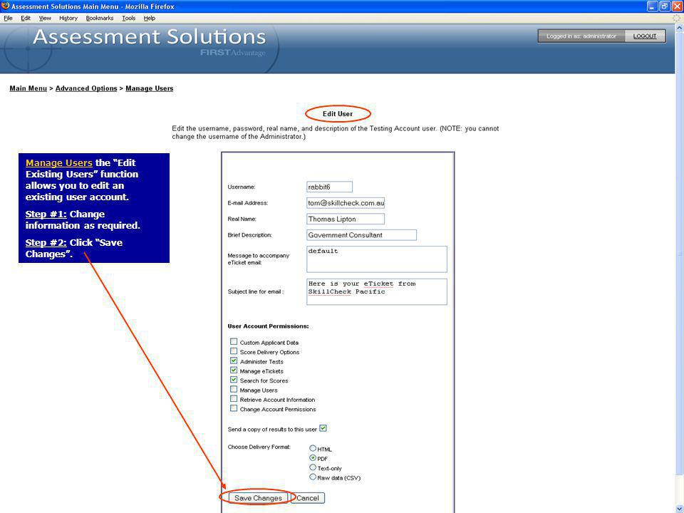 Manage Users the Edit Existing Users function allows you to edit an existing user account.