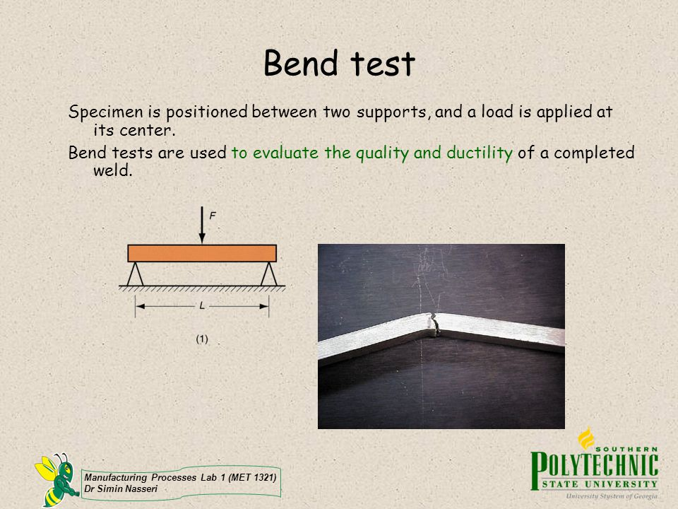 Bend test Specimen is positioned between two supports, and a load is applied at its center.
