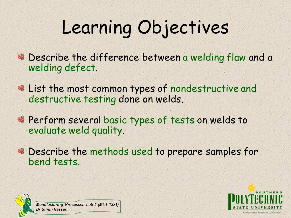 Learning Objectives Describe the difference between a welding flaw and a welding defect.