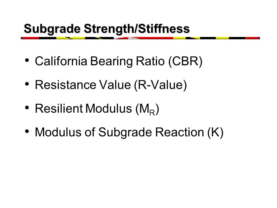 Subgrade Strength/Stiffness