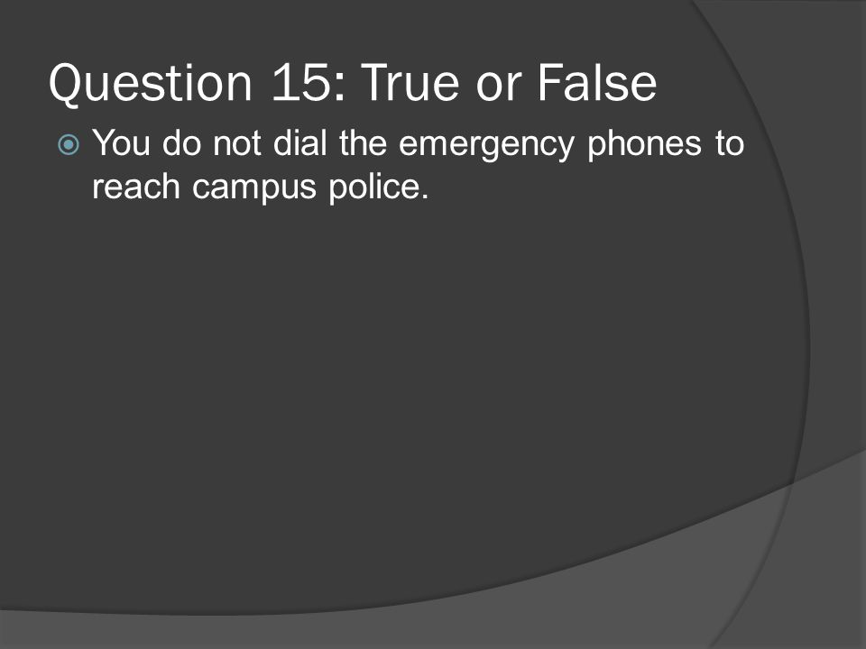 Question 15: True or False