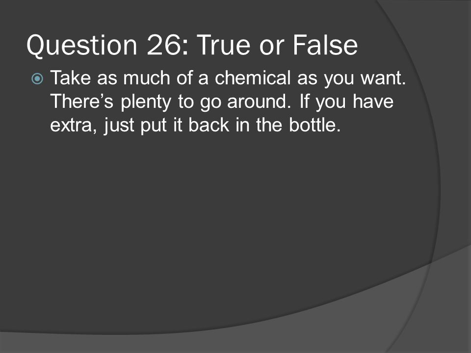 Question 26: True or False