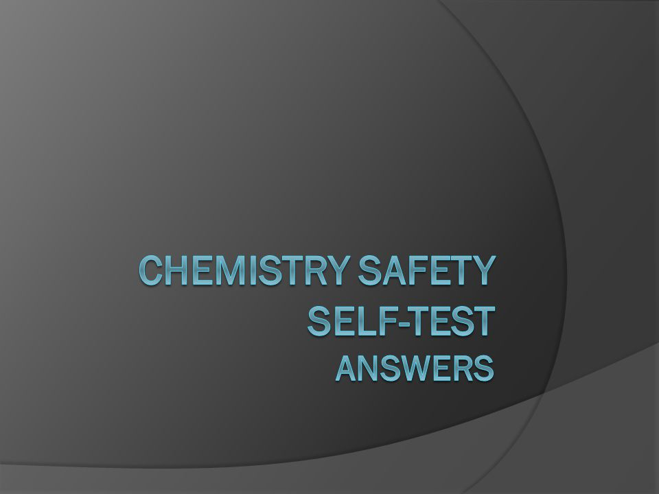 Chemistry safety Self-Test Answers