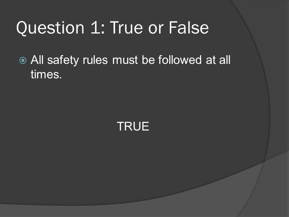 Question 1: True or False