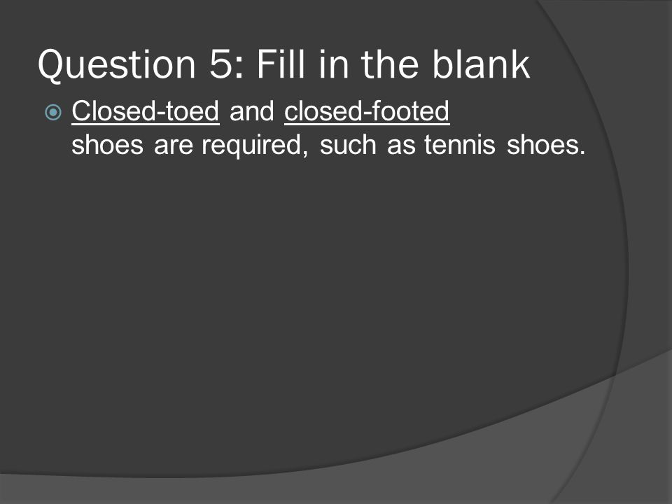 Question 5: Fill in the blank