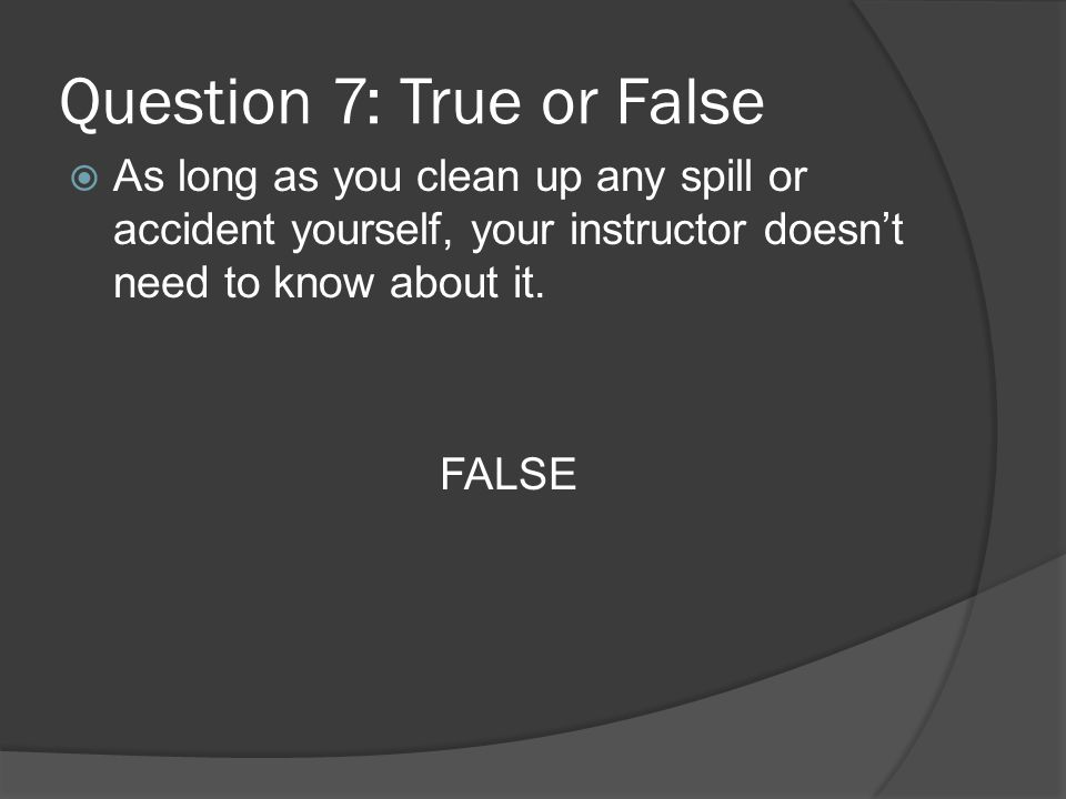 Question 7: True or False