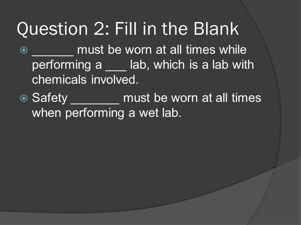 Question 2: Fill in the Blank
