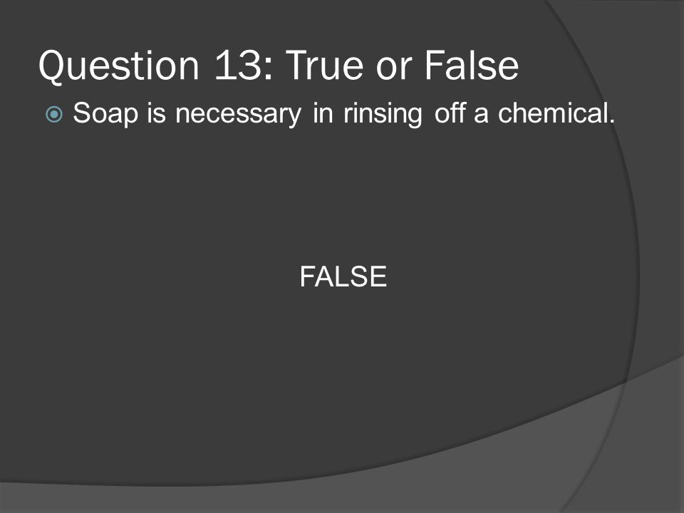 Question 13: True or False