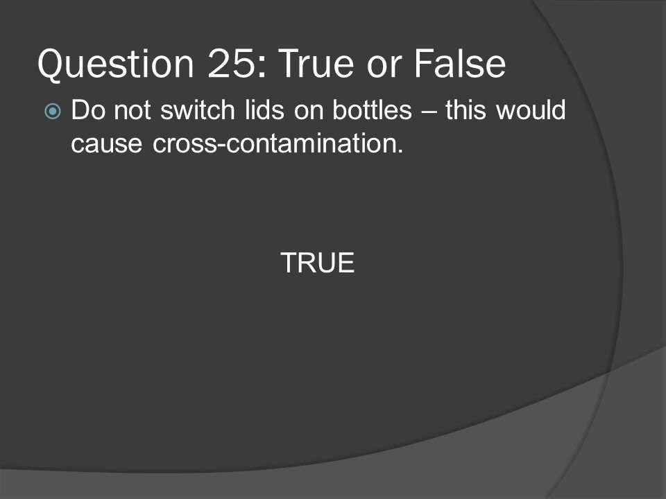 Question 25: True or False