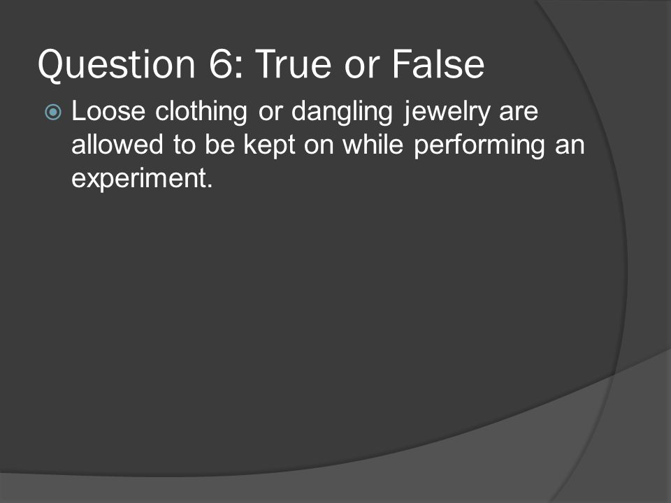 Question 6: True or False