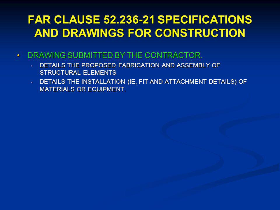 FAR CLAUSE 52.236-21 SPECIFICATIONS AND DRAWINGS FOR CONSTRUCTION