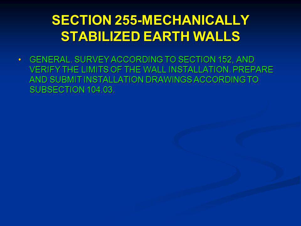 SECTION 255-MECHANICALLY STABILIZED EARTH WALLS